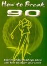 How To Break 90 [DVD]