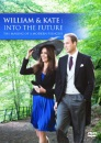 William and Kate - Into the Future [DVD]