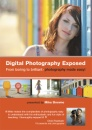 Digital Photography Exposed - from boring to brilliant! [DVD]