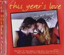 This Year's Love (Will Last Forever)
