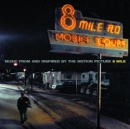 8 Mile - Music From and Inspired by the Motion Picture