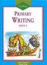 Collins Primary Writing (4) - Pupil Book 3: Bk. 3