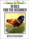 Learn to Paint in Oils for the Beginner (Collins Learn to Paint)