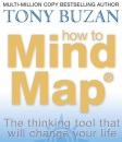 How to Mind Map: The Ultimate Thinking Tool That Will Change Your Life