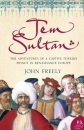 Jem Sultan: The Adventures of a Captive Turkish Prince in Renaissance Europe