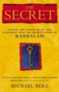 The Secret: Unlock the source of joy and fullfilment with the ancient power of Kabbalah: Unlock the Source of Joy and Fulfilment with the Ancient Power of Kabbalah