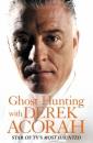 Ghost Hunting with Derek Acorah