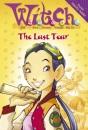 W.i.t.c.h. Novels (5) – The Last Tear: No. 5 (WITCH Novels S.)