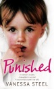 Punished: A mother's cruelty. A daughter's survival. A secret that couldn't be told.