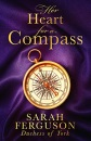 Her Heart for a Compass: A mesmerising debut novel of love and daring to follow your heart, from Sarah Ferguson, Duchess of York―A 2021 romance that will thrill fans of Bridgerton and Victoria