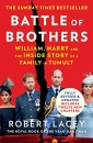 Battle of Brothers: The true story of the royal family in crisis – UPDATED WITH 12 NEW CHAPTERS