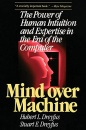 Mind over Machine: The Power of Human Intuition and Expertise in the Era of the Computer - Hubert Dreyfus
