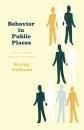 Behaviour in Public Places - Erving Goffman