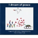 I Dream of Peace: Images of War by Children of Former Yugoslavia