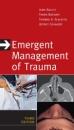Emergent Management of Trauma, Third Edition - John Bailitz,Faran Bokhari,Thomas A. Scaletta,Jeffrey J. Schaider