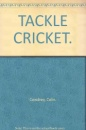 Tackle Cricket