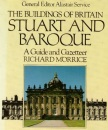 The Buildings of Britain: Stuart and Baroque: A Guide and Gazetteer: Stuart and Baroque