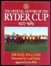 The Official History of the Ryder Cup 1927 - 1989