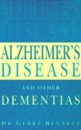 Alzheimer's Disease and Other Dementias: A Practical Guide for Carers and Sufferers (Positive health)