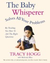 The Baby Whisperer Solves All Your Problems (By Teaching You How to Ask the Right Questions): Sleeping, feeding and behaviour - beyond the basics through infancy and toddlerdom