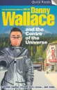 Danny Wallace and the Centre of the Universe (Quick Read)