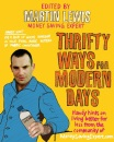 Thrifty Ways For Modern Days: Handy Hints on Living Better for Less from the Community of MoneySavingExpert.Com