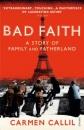 Bad Faith: A Forgotten History of Family and Fatherland