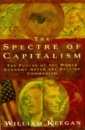 The Spectre of Capitalism: The Future of the World Economy After the Fall of Communism
