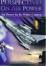 Perspectives on Air Power: Air Power in Its Wider Context