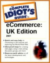 The Complete Idiot's Guide to e-Commerce: UK Edition (Complete Idiot''s Guides) - Brian Salter, Naomi Langford-Wood