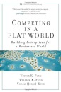 Competing in a Flat World: Building Enterprises for a Borderless World - Yoram (Jerry) Wind, Victor K. Fung, William K. Fung
