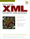 Designing XML Internet Applications (Charles F. Goldfarb Series on Open Information Management)