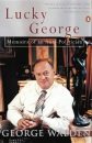 Lucky George: Memoirs of an Anti-politician