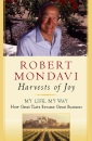 Harvests of Joy: My Life, My Way - How Great Taste Became Great Business