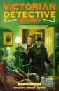 Victorian Detective Stories: An Oxford Anthology