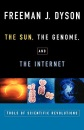 The Sun, The Genome, and The Internet: Tools of Scientific Revolutions (New York Public Library Lectures in Humanities) - Freeman J. Dyson