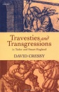 Travesties and Transgressions in Tudor and Stuart England: Tales of Discord and Dissension - David Cressy