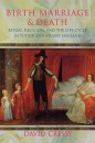Birth, Marriage, and Death: Ritual, Religion, and the Life-Cycle in Tudor and Stuart England - David Cressy