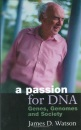 A Passion for DNA: Genes, Genomes and Society