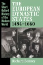 The European Dynastic States 1494-1660 (Short Oxford History of the Modern World)