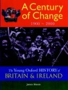 The Young Oxford History of Britain and Ireland: Volume 5: A Century of Change: 1900 - 2000 (The Young Oxford History of Britain & Ireland)
