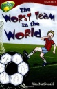 Oxford Reading Tree: Stage 15: TreeTops Stories: The Worst Team in the World