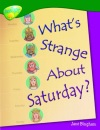 Oxford Reading Tree: Stage 12: Treetops Non-Fiction: What's Strange About Saturday?