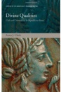 Divine Qualities: Cult and Community in Republican Rome (Oxford Classical Monographs) - Anna J. Clark