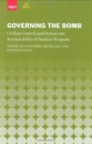 Governing the Bomb: Civilian Control and Democratic Accountability of Nuclear Weapons (SIPRI Monographs)