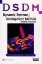 DSDM Dynamic Systems Development Method: The Method in Practice