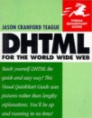 DHTML for the World Wide Web (Visual QuickStart Guides)