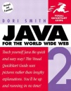 Java 2 for the World Wide Web (Visual QuickStart Guides)