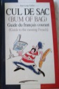 Bum of Bag - Cul De Sac: Guide Du Francais Courant - Guide to the Running French