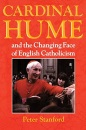 Cardinal Hume and the Changing Face of English Catholicism - Peter Stanford
